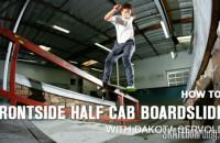 How to frontside halfcab boardslide with Dakota Servold