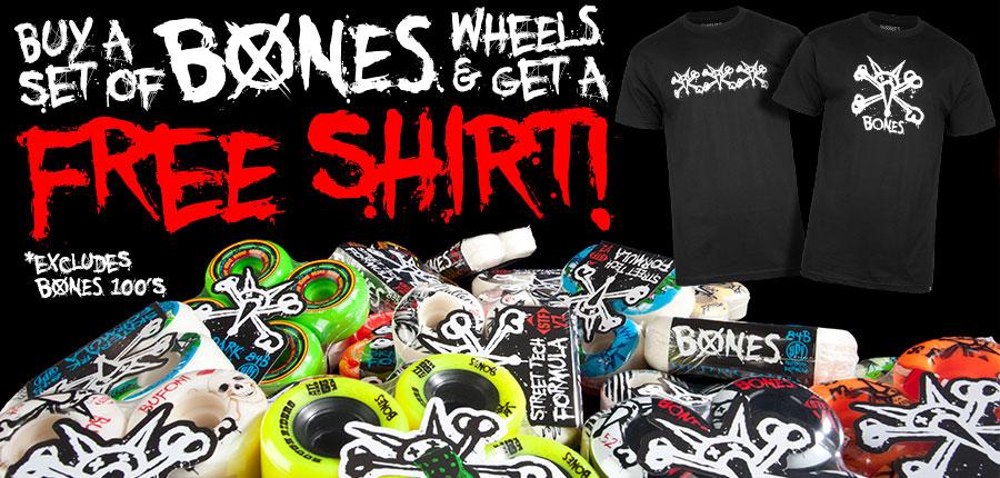 Buy a set of Bones Wheels get a FREE Shirt